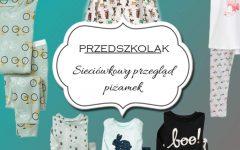 przedszkolak, piżamka, piżamka dla przedszkolaka, sieciówkowy przegląd piżamek
