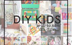 DIY Kids - kolaż różnych DIY.