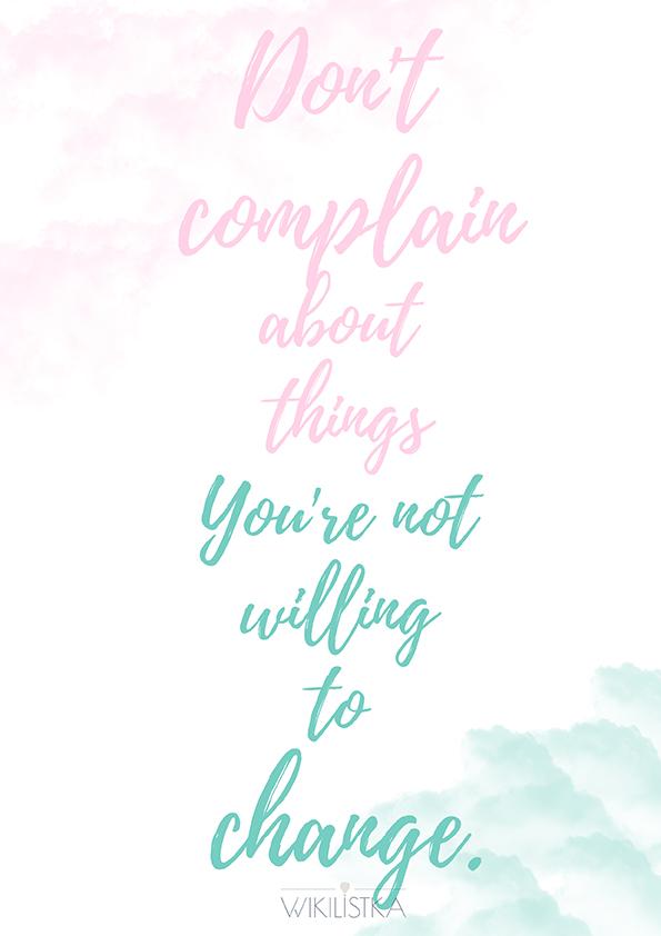 nie narzekaj, narzekanie, weekendowe inspiracje, don't complain