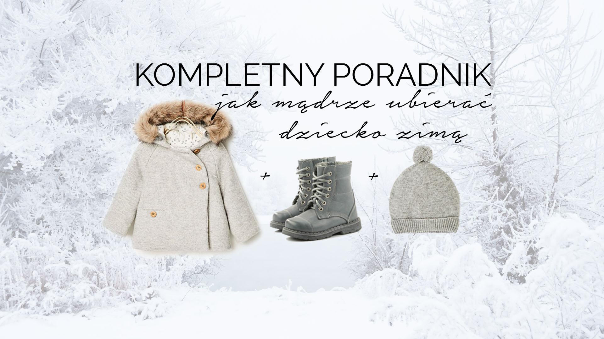 jak ubrać dziecko zimą, poradnik, moda dziecięca, moda dla dzieci