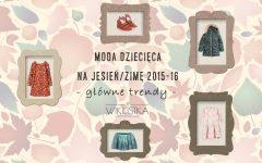 Moda dziecięca na jesień-zimę, główne trendy