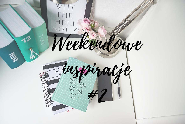 weekendowe inspiracje