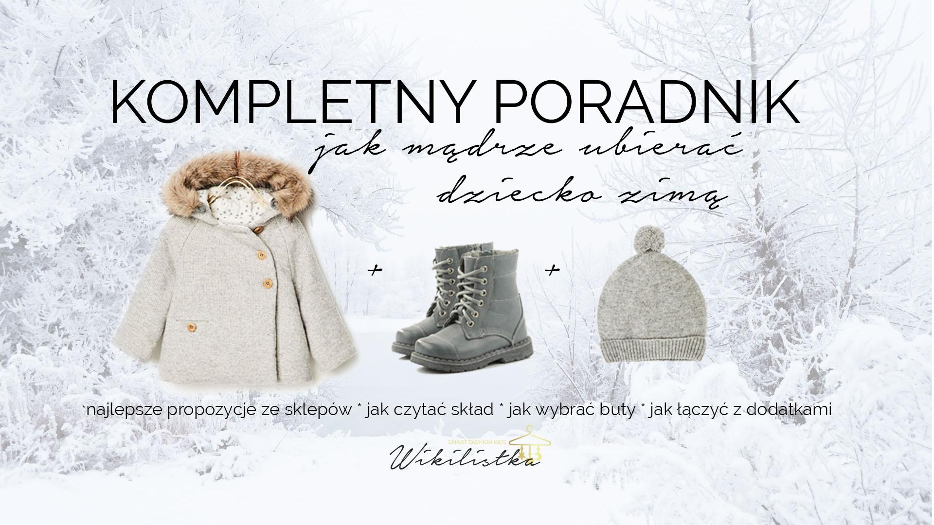 6920cd3249 Kurtki dziecięce i buty na zimę  Jak wybrać
