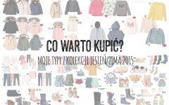 Co warto kupić z kolekcji jesień-zima 2015