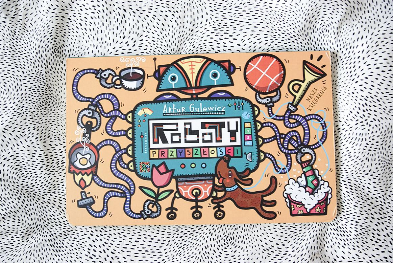 Roboty przyszłości, książki dla 3-4 latka przedszkolaka nowości