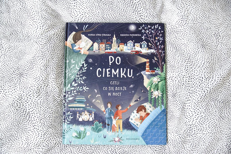 po ciemku, czyli co się dzieje w nocy; książki dla dzieci; książki dla 7-latki