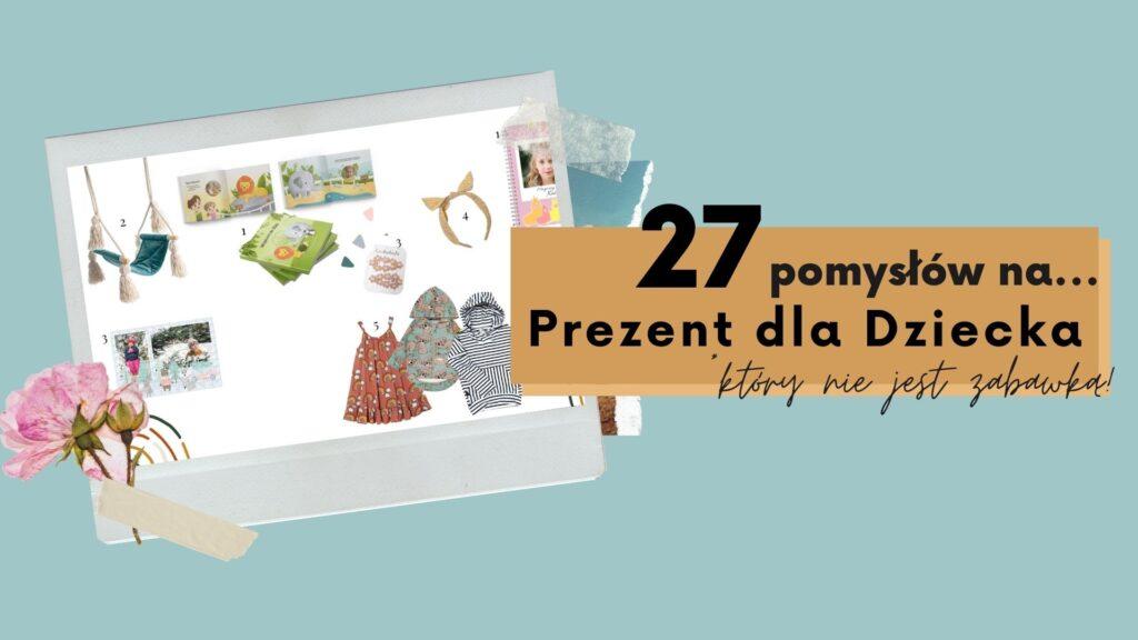 27 pomysłów na prezent na dzień dziecka